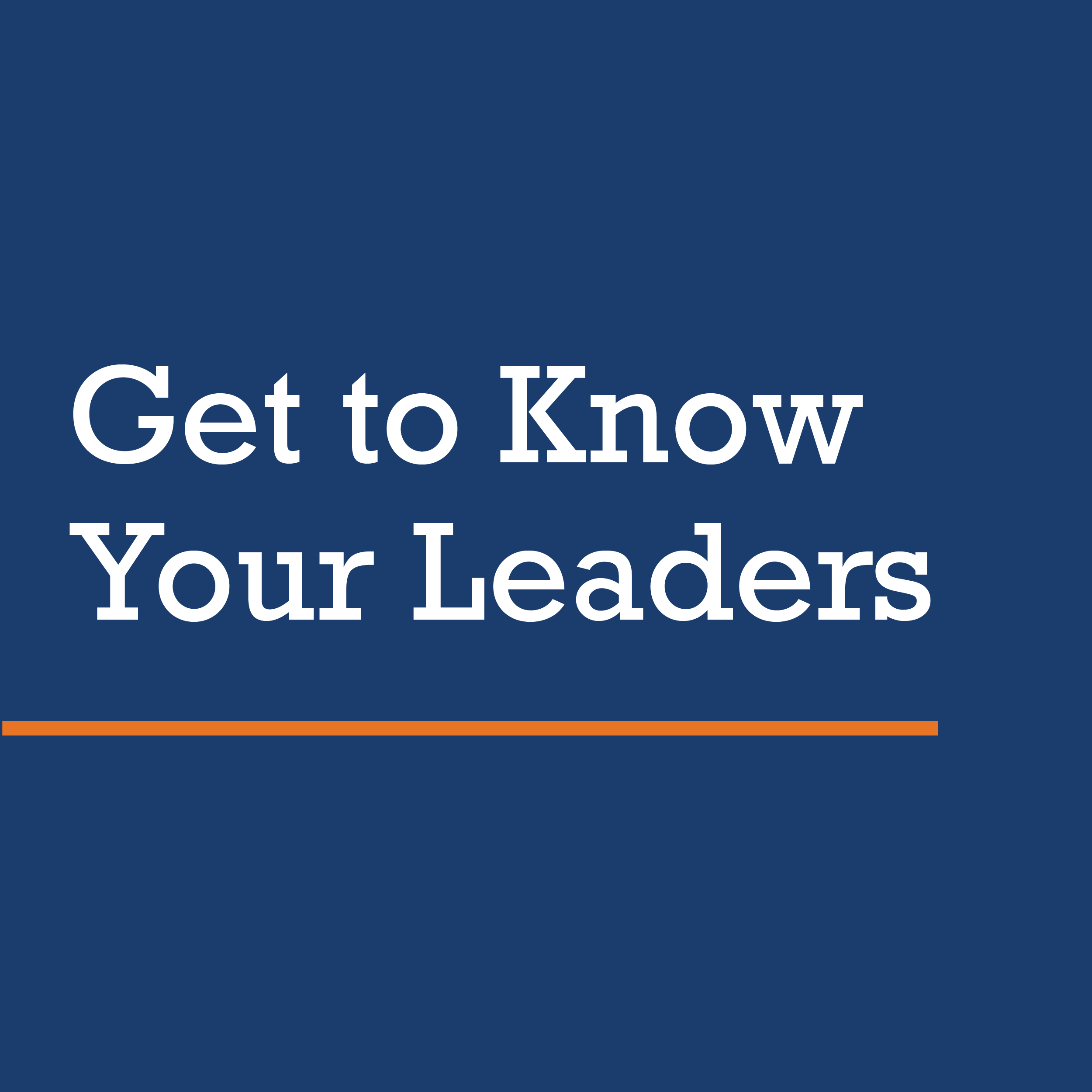 Get to know your leaders