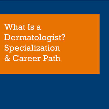 What is a Dermatologist?