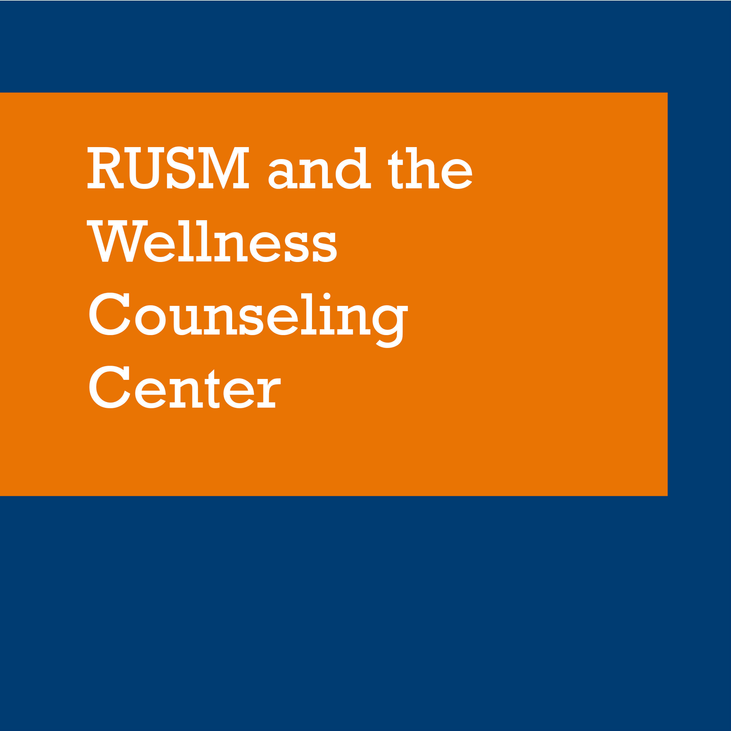 RUSM AND THE WELLNESS AND COUNSELING CENTER thumbnail