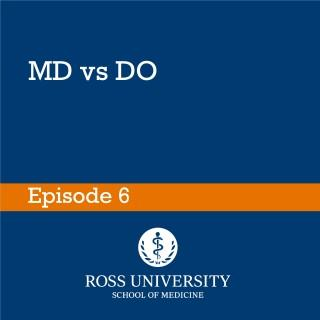 Episode 6: MD vs DO