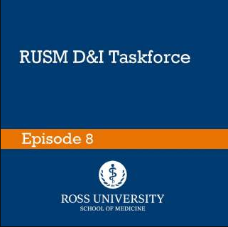 Episode 8: RUSM Diversity & Inclusion Taskforce