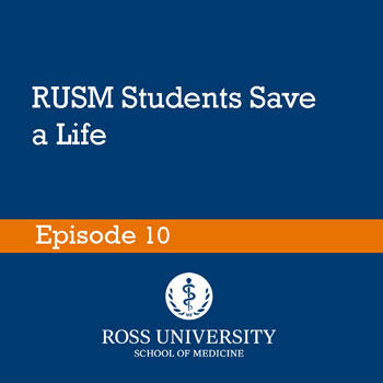 Episode 10: RUSM Students Save a Life