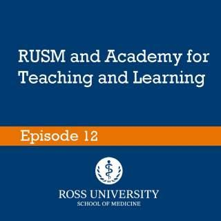 Episode 12: RUSM and Academy for Teaching and Learning (ATL)