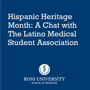 Hispanic Heritage Month: A Chat with the Latino Medical Student Association