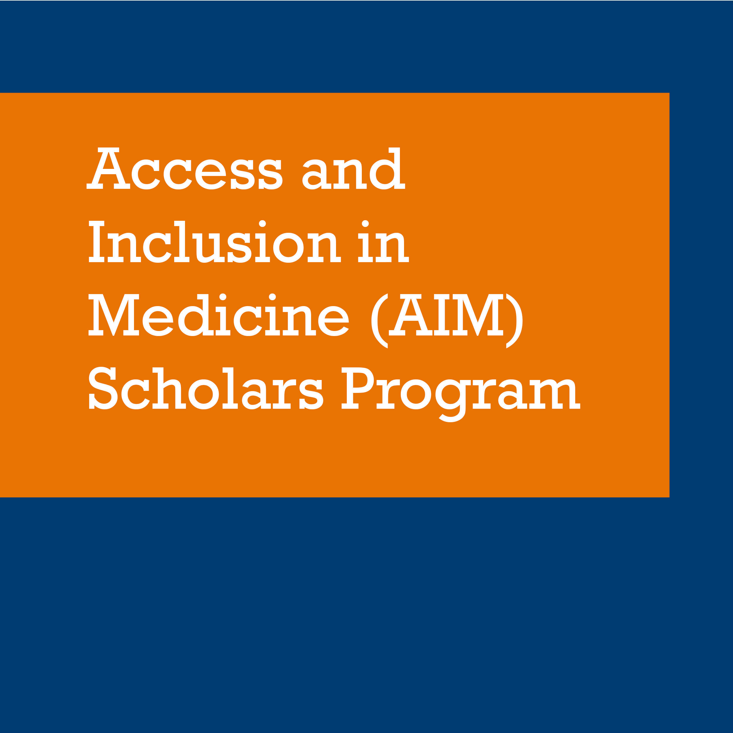 Access and Inclusion in Medicine (AIM) Scholars Program thumbnail