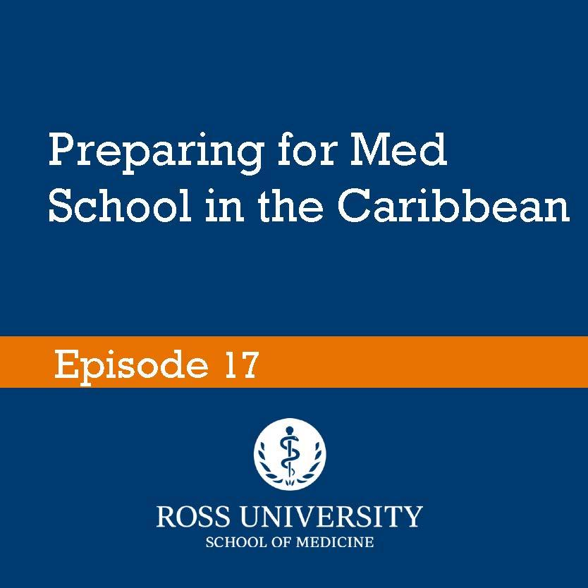 Episode 17: Preparing for Med School in the Caribbean