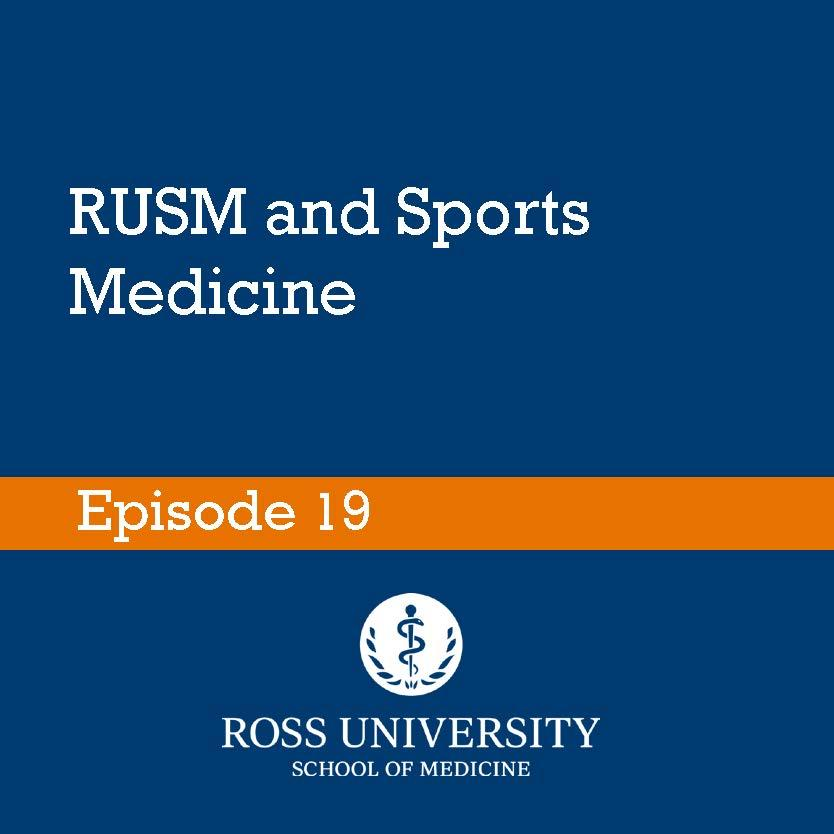 Episode 19: RUSM and Sports Medicine