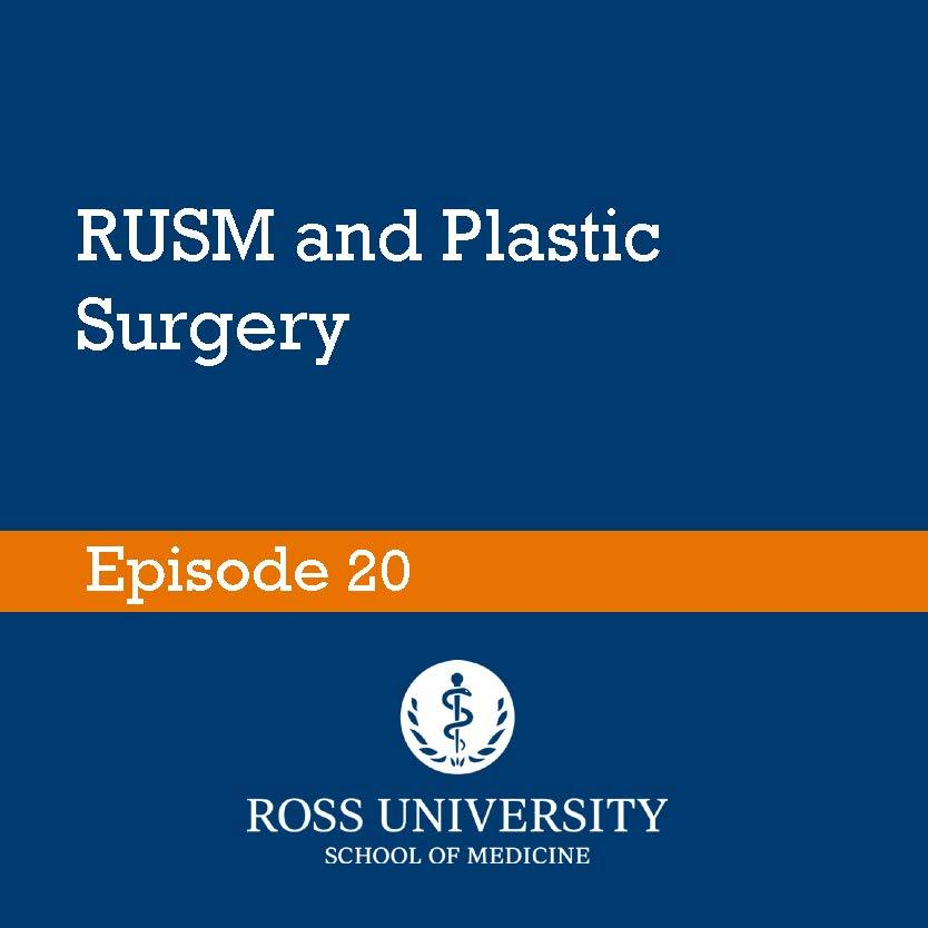 Episode 20: RUSM and Plastic Surgery