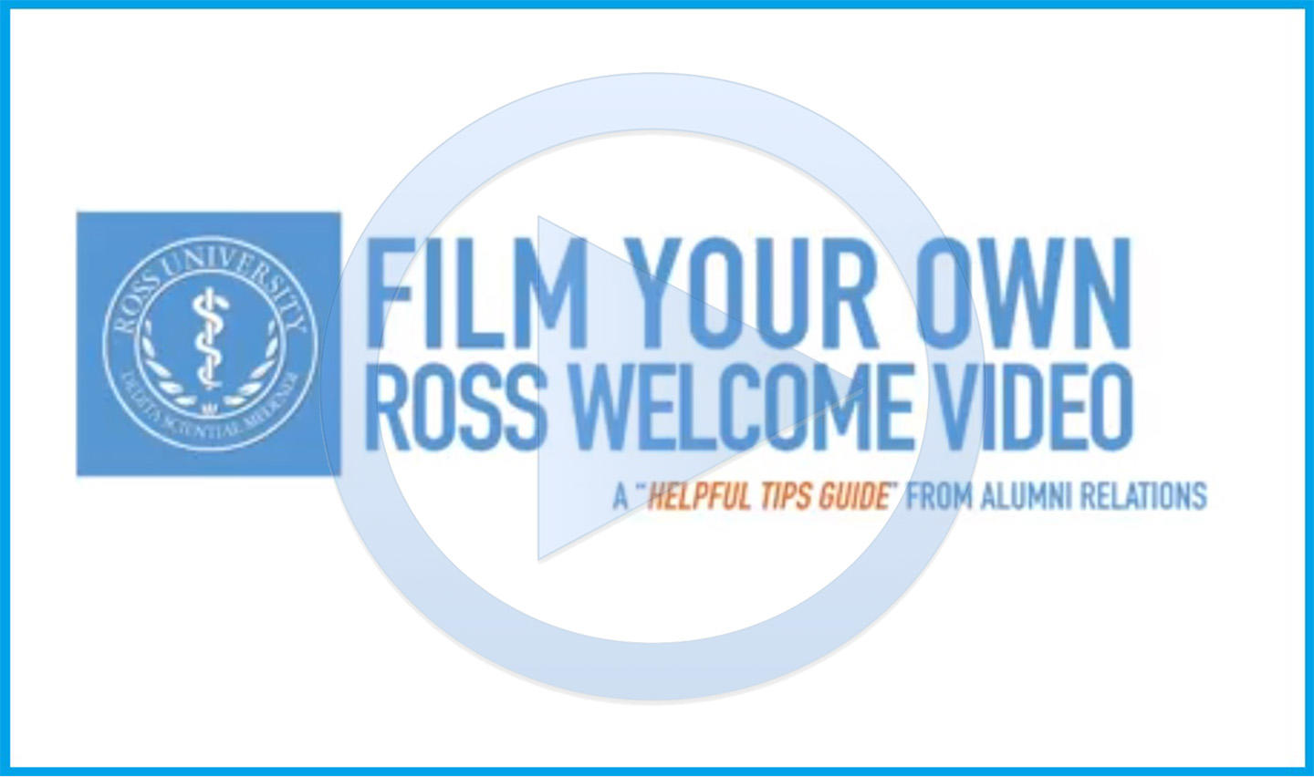 "Graphic text of ""Film your own Ross welcome video- a ""helpful tips guide"" from Alumni Relations"""